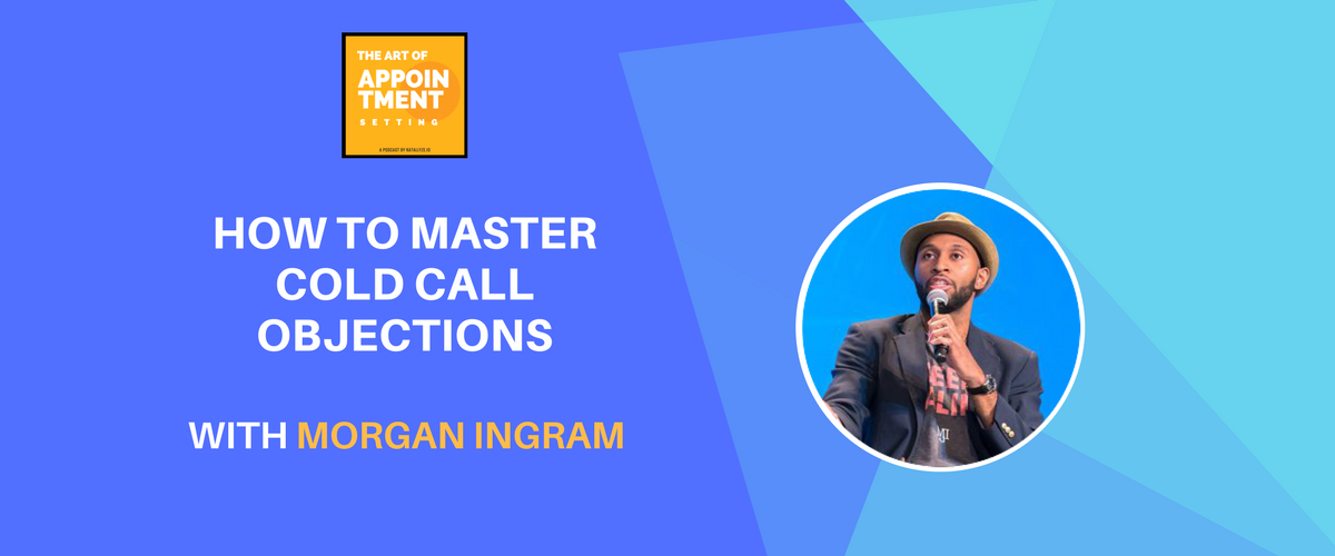 How to Master Cold Call Objections | Morgan Ingram