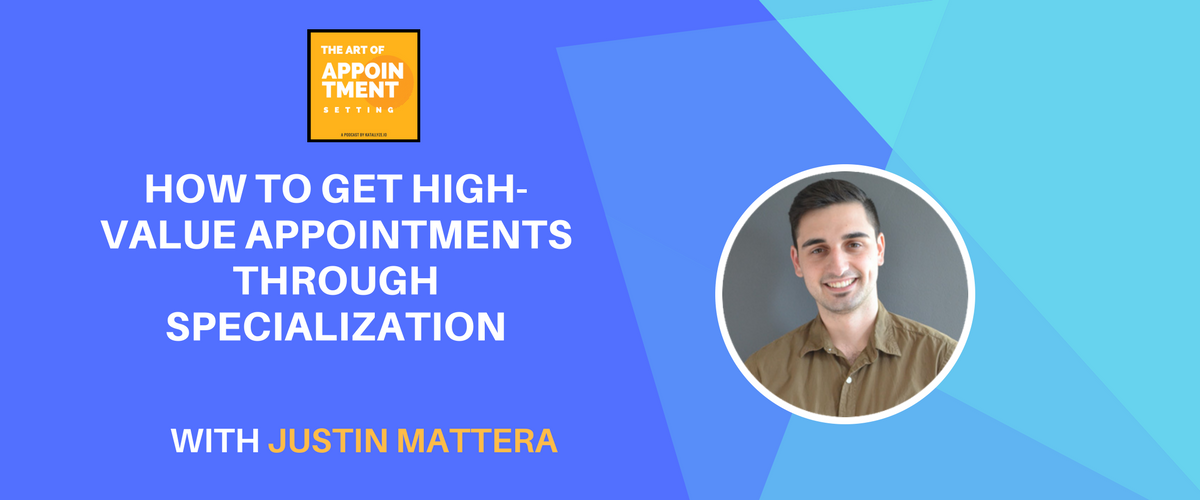 How to Get High-Value Clients & Appointments Through Specialization | Justin Mattera