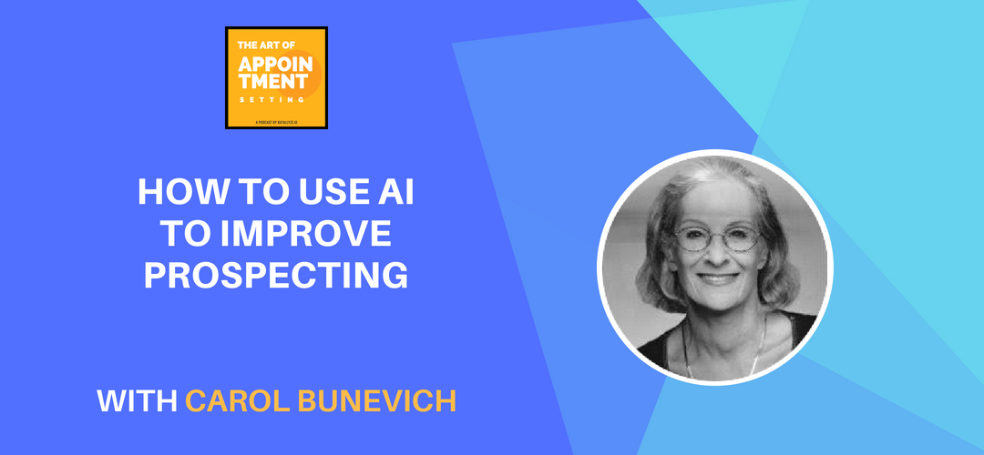 How to Use AI to Improve Sales Prospecting | Carol Bunevich
