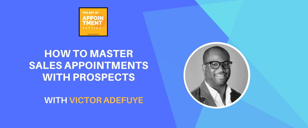 How to Master the First Sales Appointment | Victor Adefuye